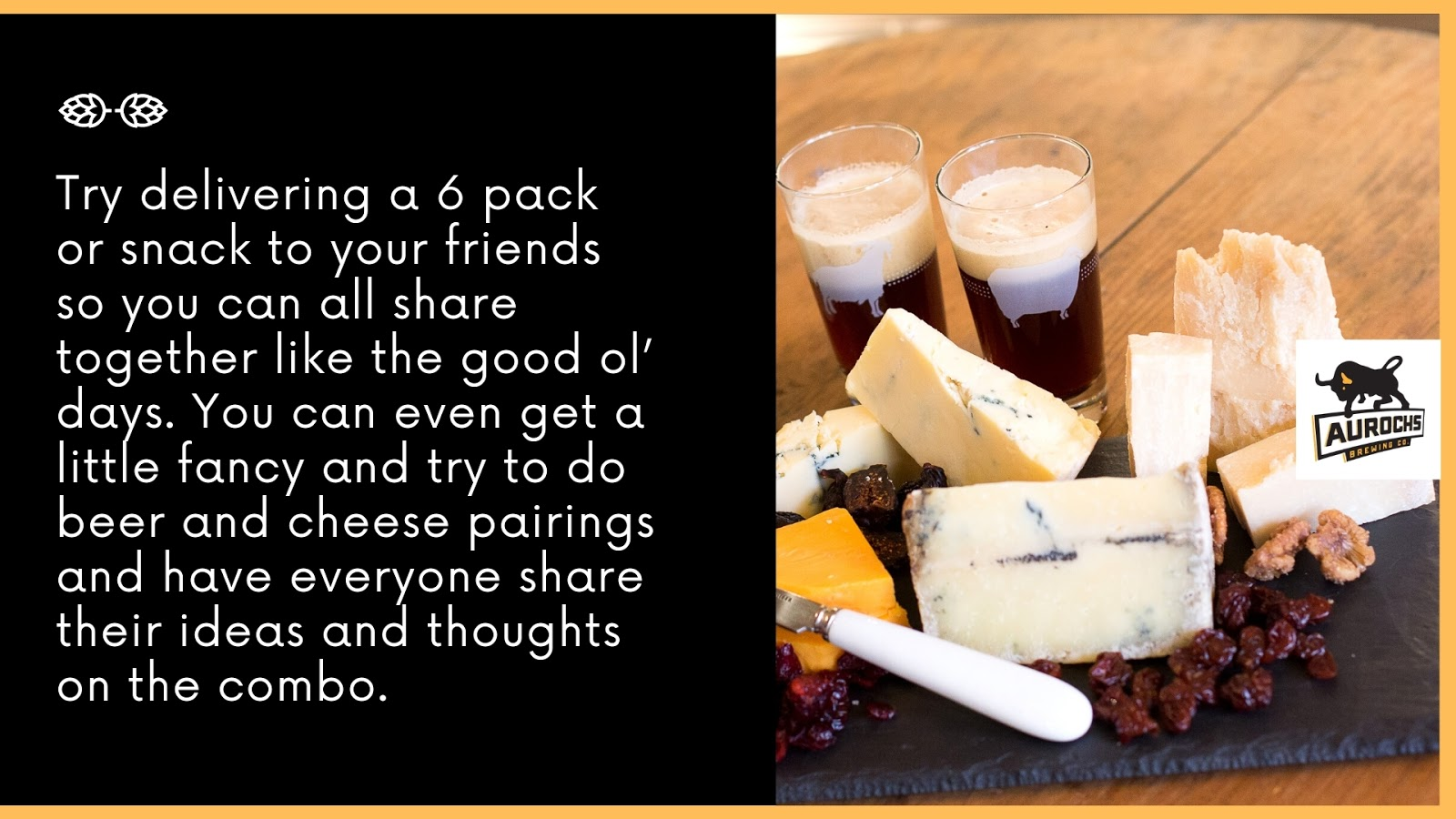 Try delivering a 6 pack or snack to your friends so you can all share together like the good ol' days